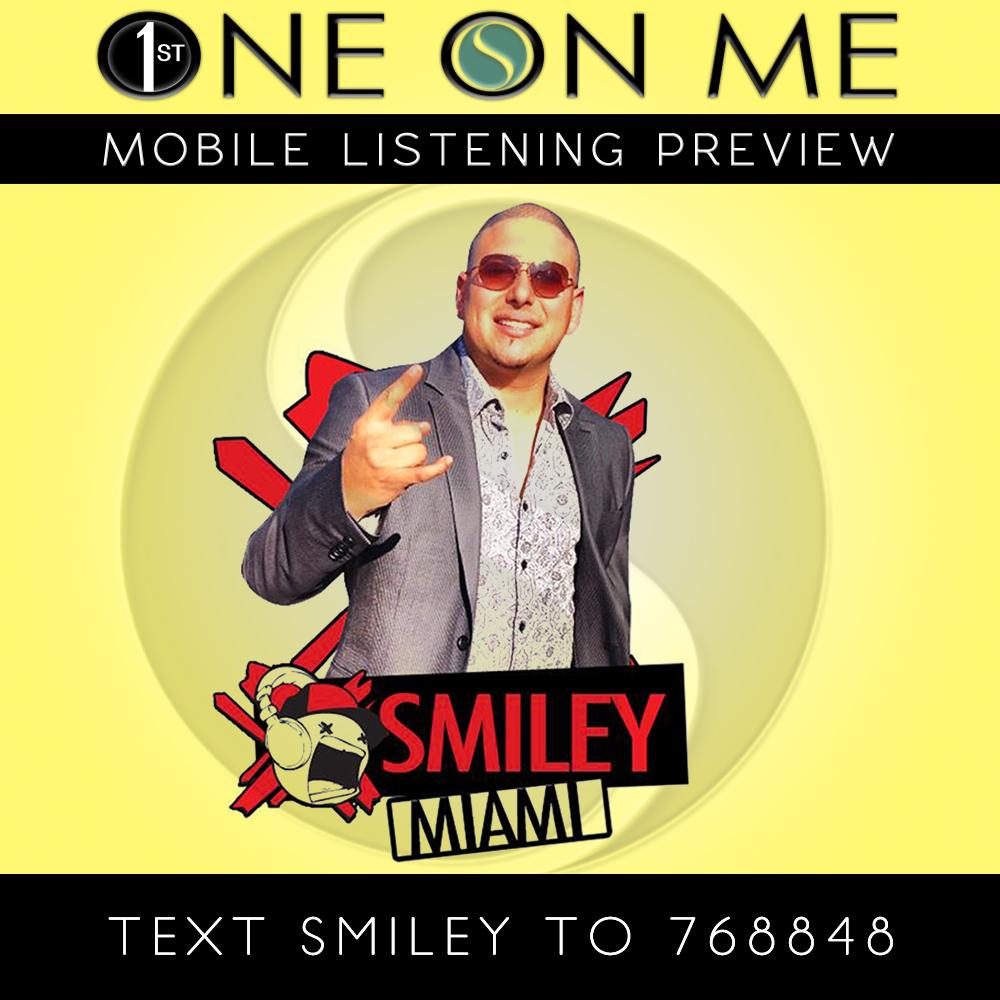 SmileyMiami-1stOneOnMe